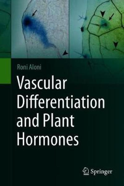 Vascular Differentiation and Plant Hormones - Roni Aloni