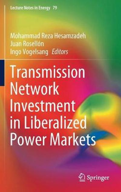 Transmission Network Investment in Liberalized Power Markets - Mohammad Reza Hesamzadeh