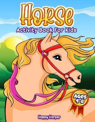 Horse Activity Book For Kids Ages 4-8 - Happy Harper