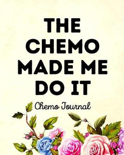 The Chemo Made Me Do It - Aimee Michaels