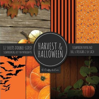 Harvest & Halloween Scrapbook Paper Pad 8x8 Scrapbooking Kit for Papercrafts, Cardmaking, Printmaking, DIY Crafts, Orange Holiday Themed, Designs, Borders, Backgrounds, Patterns - Crafty as Ever