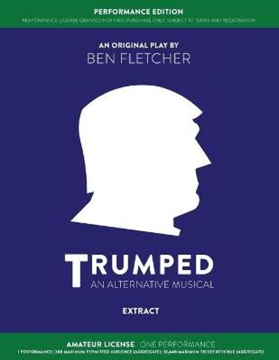 TRUMPED (An Alternative Musical) Extract Performance Edition, Amateur One Performance - Ben Fletcher