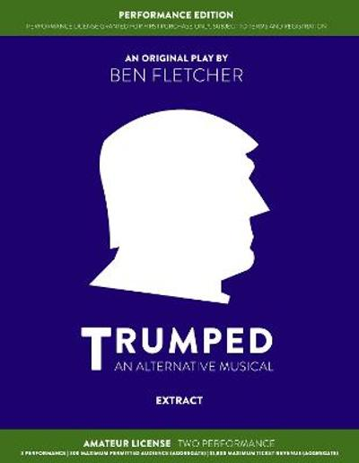 TRUMPED (An Alternative Musical) Extract Performance Edition, Amateur Two Performance - Ben Fletcher