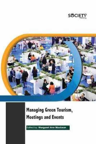Managing Green Tourism, Meetings and Events - Margaret Ann MacLean