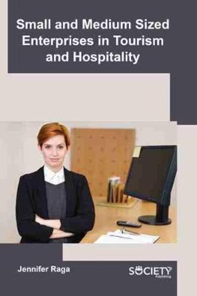 Small and Medium Sized Enterprises in Tourism and Hospitality - Jennifer Raga