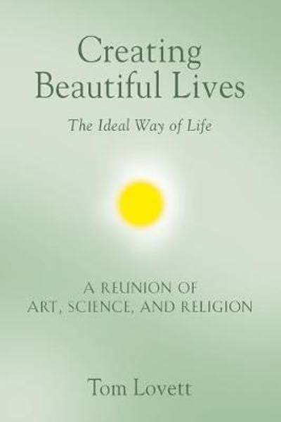 Creating Beautiful Lives - Tom Lovett