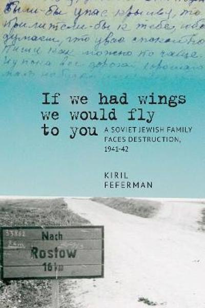 If we had wings we would fly to you - Kiril Feferman