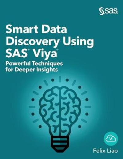 Smart Data Discovery Using SAS Viya - Felix Liao