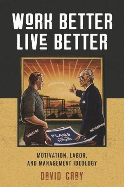 Work Better, Live Better - David Gray