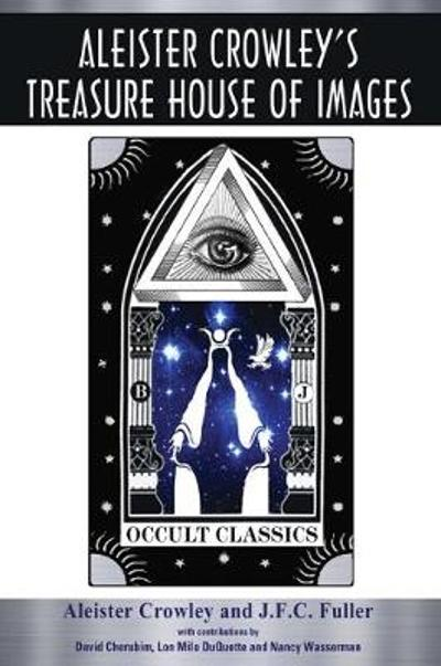 Aleister Crowley's Treasure House of Images - Aleister Crowley