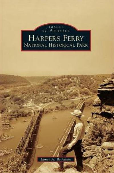 Harpers Ferry National Historical Park - James a Beckman