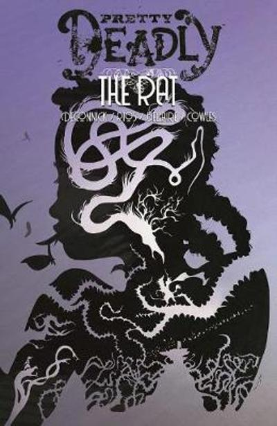 Pretty Deadly Volume 3: The Rat - Kelly  Sue DeConnick