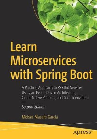 Learn Microservices with Spring Boot - Moises Macero Garcia