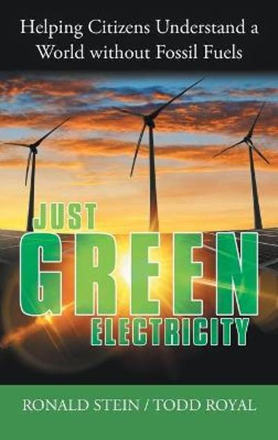 Just Green Electricity - Ronald Stein