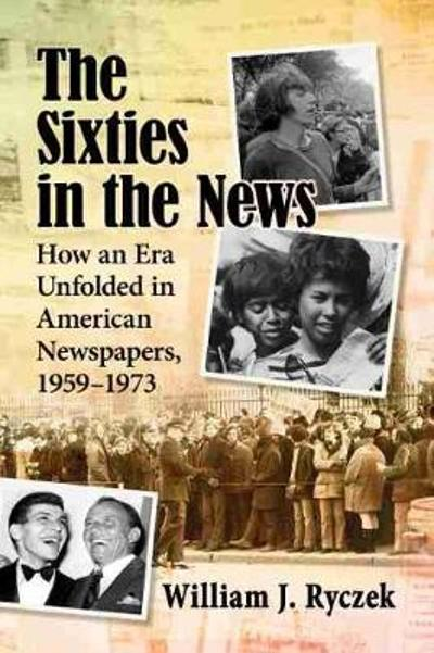The Sixties in the News - William J. Ryczek