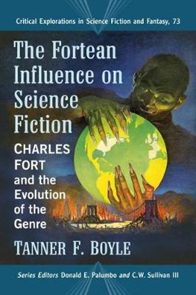 The Fortean Influence on Science Fiction - Tanner F. Boyle