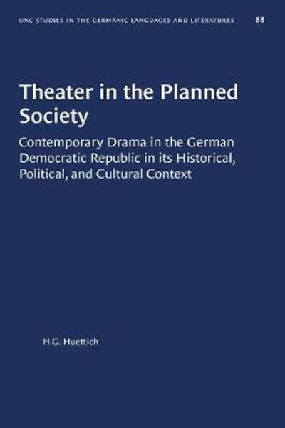 Theater in the Planned Society - H.G. Huettich