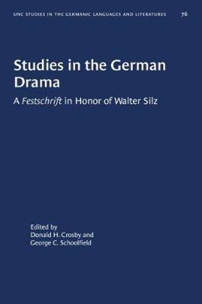 Studies in the German Drama - Donald H. Crosby