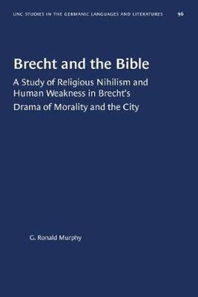 Brecht and the Bible - G. Ronald Murphy