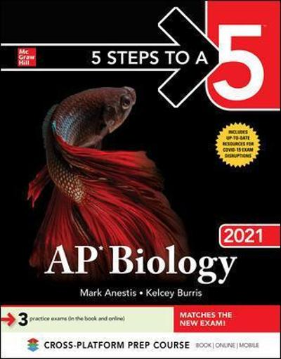 5 Steps to a 5: AP Biology 2021 - Mark Anestis