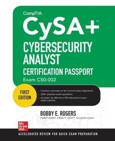 CompTIA CySA+ Cybersecurity Analyst Certification Passport (Exam CS0-002) - Bobby Rogers