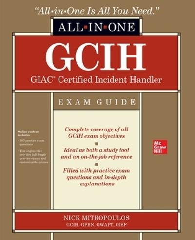 GCIH GIAC Certified Incident Handler All-in-One Exam Guide - Nick Mitropoulos