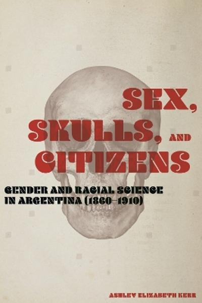 Sex, Skulls, and Citizens - Ashley Elizabeth Kerr