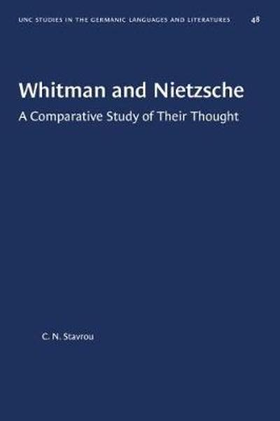 Whitman and Nietzsche - C. N. Stavrou