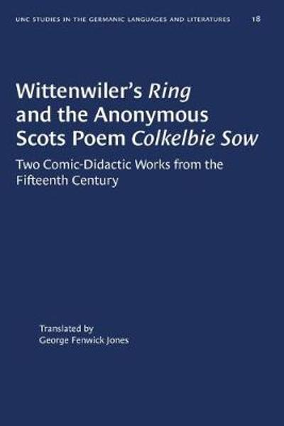 Wittenwiler's Ring and the Anonymous Scots Poem Colkelbie Sow - George Fenwick Jones