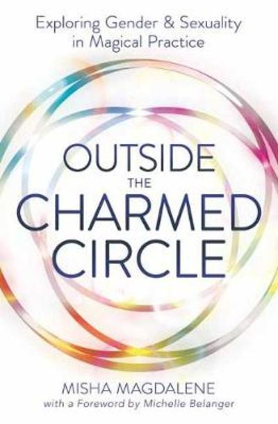 Outside the Charmed Circle - Misha Magdalene