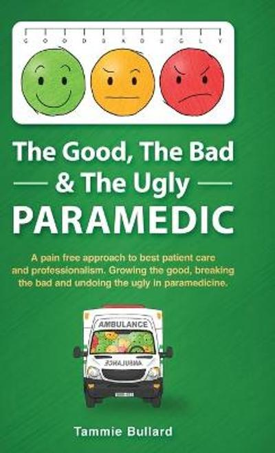 The Good, The Bad & The Ugly Paramedic - Tammie Bullard