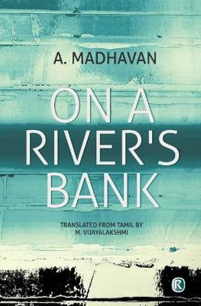 On A River's Bank - A Madhavan