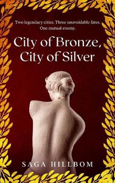City of Bronze, City of Silver - Saga Hillbom