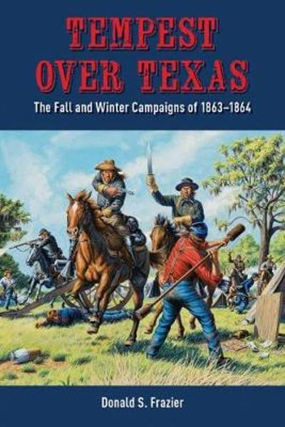 Tempest over Texas - Donald S. Frazier