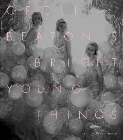 Cecil Beaton's Bright Young Things - Robin Muir