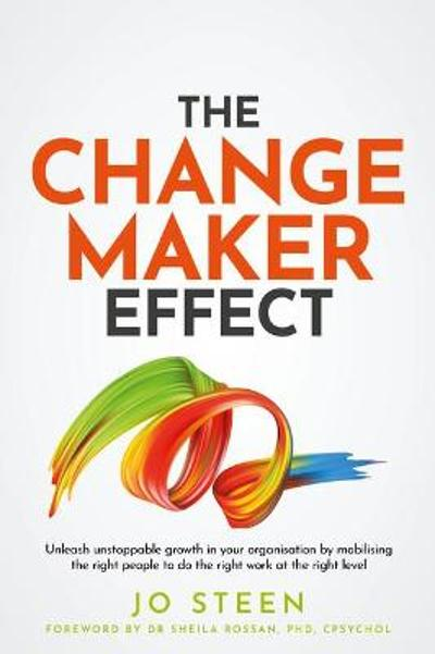 The Changemaker Effect - Jo Steen