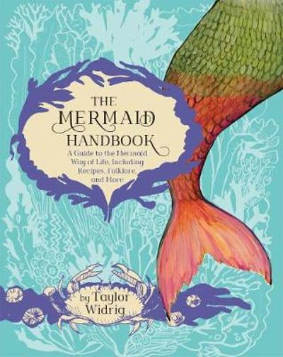 The Mermaid Handbook - Taylor Widrig