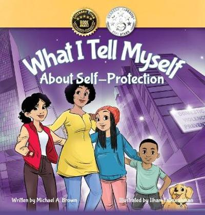 What I Tell Myself About Self-Protection - Michael A Brown