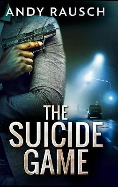 The Suicide Game - Andy Rausch