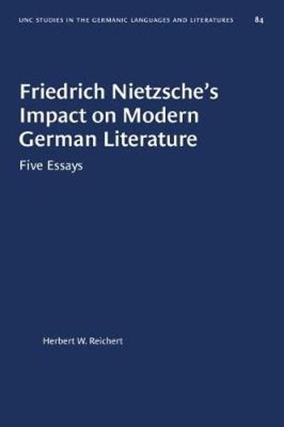 Friedrich Nietzsche's Impact on Modern German Literature - Herbert W. Reichert