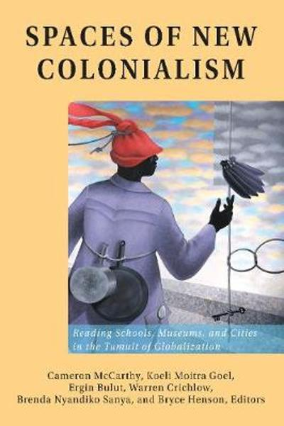 Spaces of New Colonialism - Cameron McCarthy