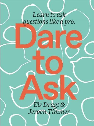 Dare to Ask - Els Dragt