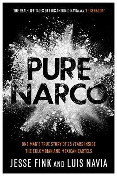Pure Narco - Luis Navia and Jesse Fink