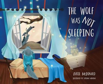 The Wolf was Not Sleeping - Avril McDonald