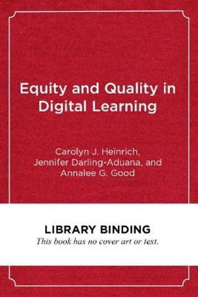 Equity and Quality in Digital Learning - Carolyn J. Heinrich