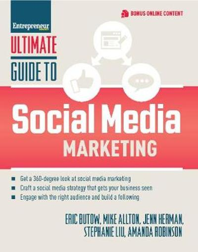 Ultimate Guide to Social Media Marketing - Eric Butow