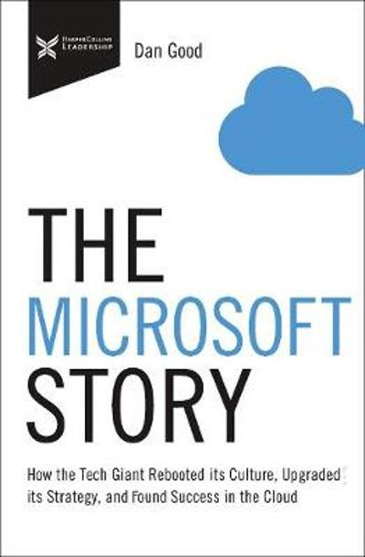 The Microsoft Story - Dan Good