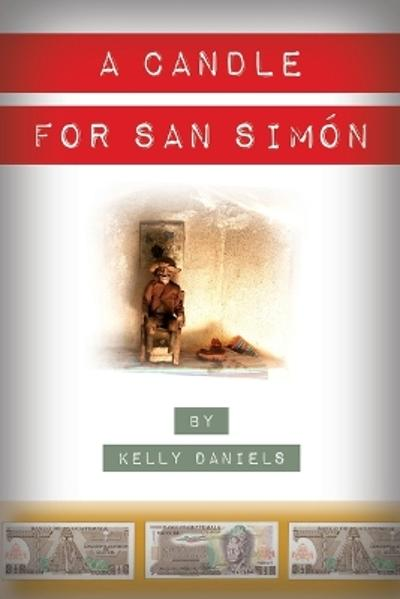 A Candle for San Simon - Kelly Daniels