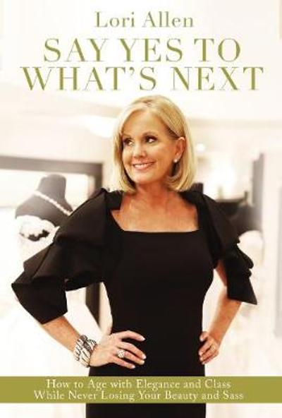Say Yes to What's Next - Lori Allen