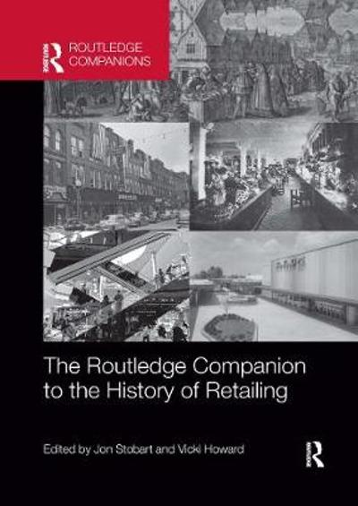 The Routledge Companion to the History of Retailing - Jon Stobart